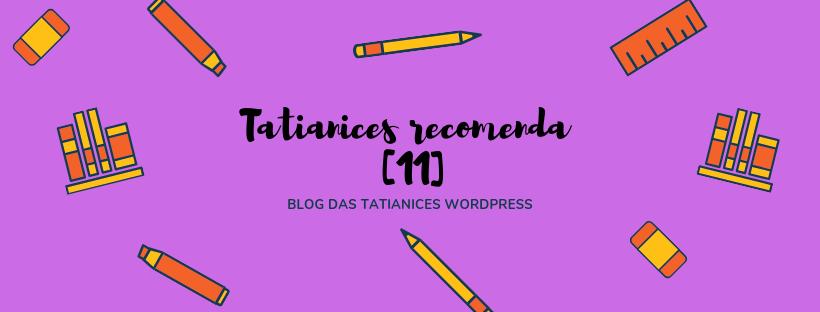 Tatianices recomenda [10] (1)