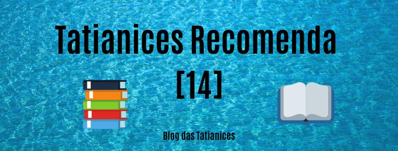 Tatianices Recomenda [14]