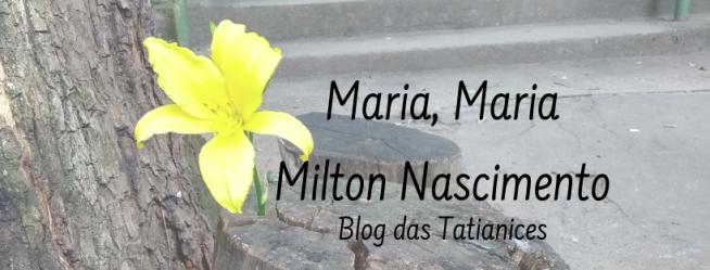 Maria, Maria Milton Nascimento