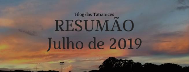 RESUMÃO Julho de 2019