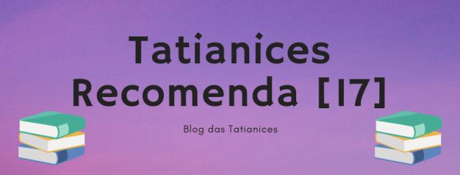 Tatianices Recomenda [17]