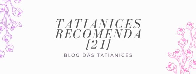 Tatianices recoemnda