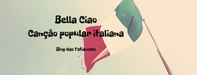 Bella Ciao Canção popular italiana