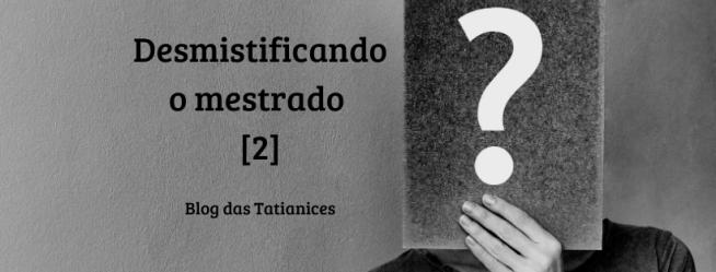 Desmistificando o mestrado [2]