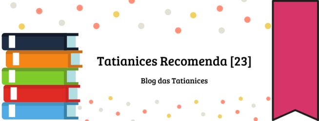 Tatianices Recomenda [23]