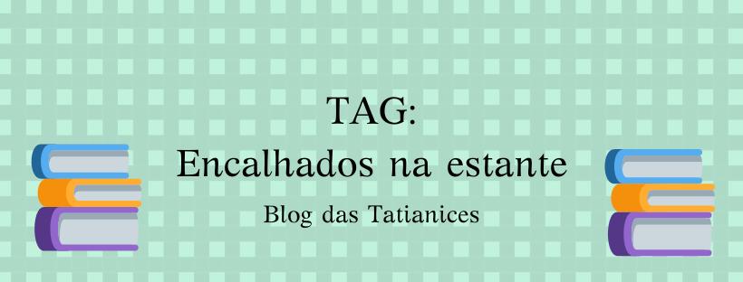 TAG_ Encalhados na estante