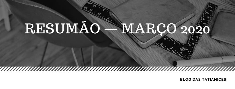 RESUMÃO — MARÇO 2020